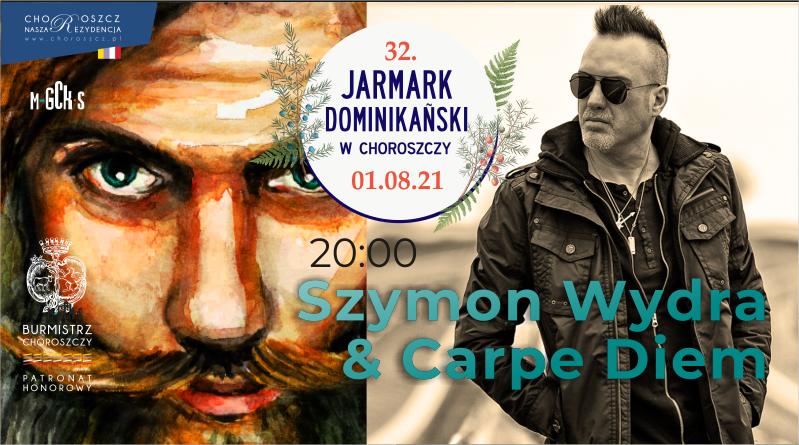 Szymon Wydra & Carpe Diem gwiazdą 32. Jarmarku Dominikańskiego
