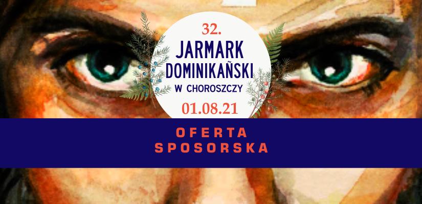 Oferta sponsorska 32. Jarmarku Dominikańskiego w Choroszczy